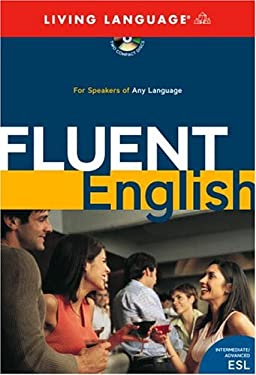 Fluent English: Making the Leap to Natural, Perfect English 9781400020881