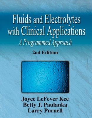 Fluids and Electrolytes with Clinical Applications: A Programmed Approach 9781401810320