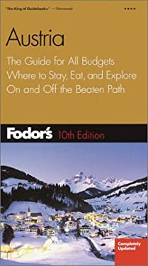 Fodor's Austria, 10th Edition: The Guide for All Budgets, Where to Stay, Eat, and Explore on and Off the Beaten Path 9781400010707