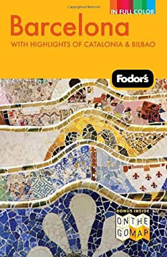 Fodor's Barcelona: With Highlights of Catalonia & Bilbao 9781400004232