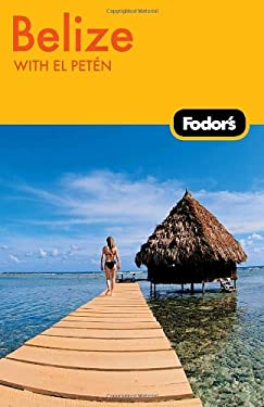 Fodor's Belize: With El Peten 9781400004225