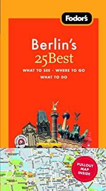Fodor's Berlin's 25 Best [With Map] 9781400007974