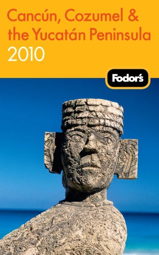 Fodor's Cancun, Cozumel & the Yucatan Peninsula 9781400008452