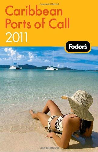 Fodor's Caribbean Ports of Call 2011 9781400004690