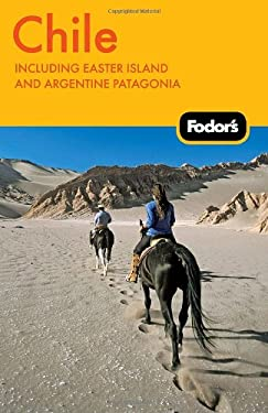 Fodor's Chile: Including Easter Island and Argentine Patagonia 9781400004348