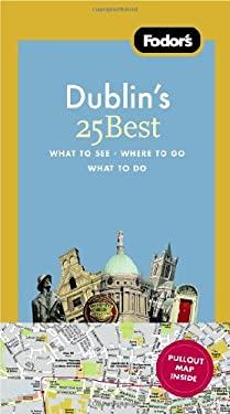 Fodor's Dublin's 25 Best 9781400005420