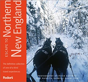 Fodor's Escape to Northern New England, 1st Edition: One-Of-A-Kind Experiences in Maine, New Hampshire, and Vermont 9781400012022
