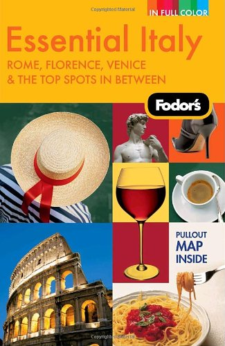 Fodor's Essential Italy: Rome, Florence, Venice & the Top Spots in Between [With Pullout Map] 9781400007288