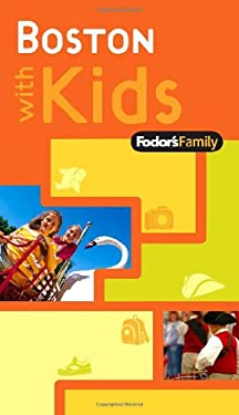 Fodor's Family Boston with Kids 9781400008865