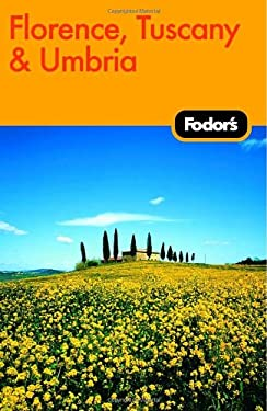 Fodor's Florence, Tuscany, Umbria, 7th Edition 9781400014774