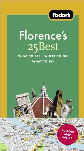 Fodor's Florence's 25 Best, 8th Edition 9781400005437