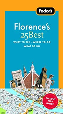 Fodor's Florence's 25 Best [With Map] 9781400007936