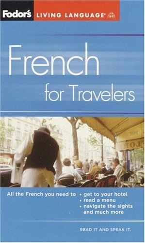 Fodor's French for Travelers (Phrase Book), 3rd Edition 9781400014866