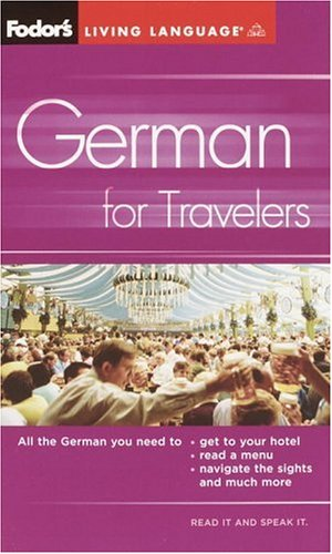 Fodor's German for Travelers (Phrase Book), 3rd Edition 9781400014880