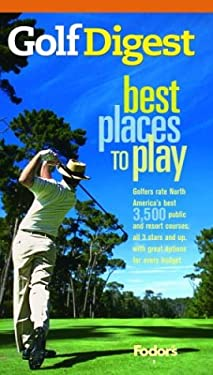 Fodor's Golf Digest's Best Places to Play, 6th Edition 9781400013760