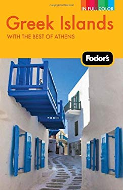 Fodor's Greek Islands: With Great Cruises and the Best of Athens 9781400004164