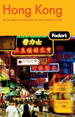 Fodor's Hong Kong: With Macau and the South China Cities 9781400008100