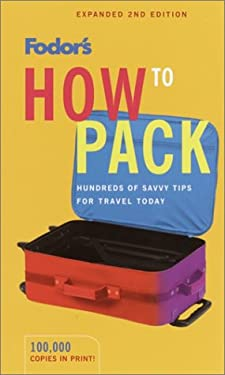 Fodor's How to Pack 9781400012350