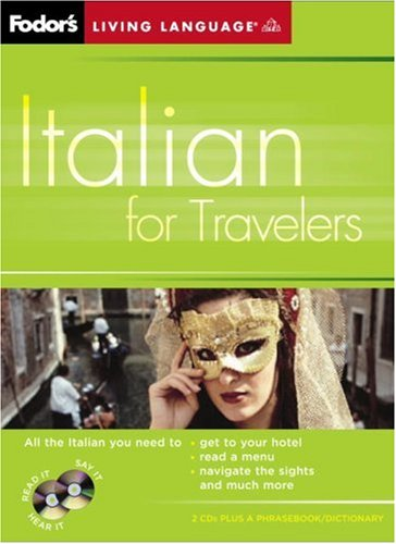 Fodor's Italian for Travelers (CD Package), 2nd Edition [With Two Audio CD's] 9781400014910