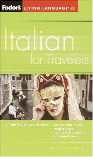 Fodor's Italian for Travelers (Phrase Book), 3rd Edition 9781400014903