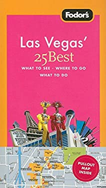 Fodor's Las Vegas' 25 Best [With Pullout Map] 9781400018765