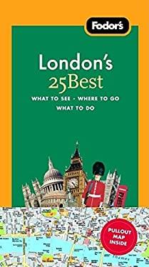 Fodor's London's 25 Best 9781400007929