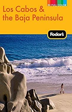 Fodor's Los Cabos & the Baja Peninsula 9781400004386