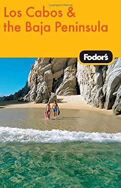 Fodor's Los Cabos & the Baja Peninsula 9781400019687