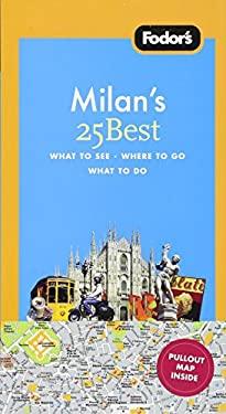 Fodor's Milan's 25 Best 9781400018277