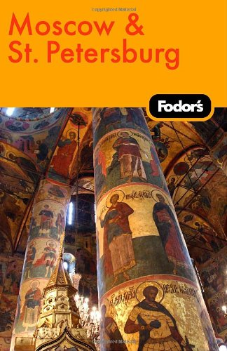Fodor's Moscow and St. Petersburg 9781400007172