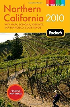 Fodor's Northern California: With Napa, Sonoma, Yosemite, San Francisco & Lake Tahoe [With Pullout Map] 9781400009008