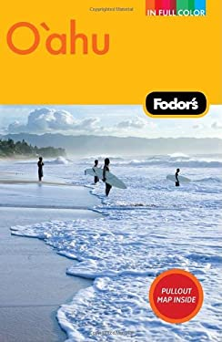 Fodor's O'Ahu: With Honolulu, Waikiki, and the North Shore [With Pullout Map] 9781400007226