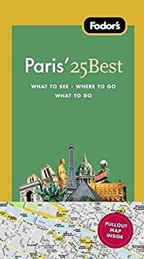 Fodor's Paris' 25 Best 9781400005468