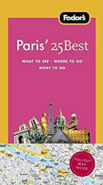 Fodor's Paris' 25 Best [With Map] 9781400008995