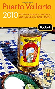 Fodor's Puerto Vallarta: With Guadalajara, San Blas, and Inland Mountain Towns 9781400008513