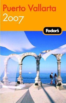 Fodor's Puerto Vallarta 9781400016747
