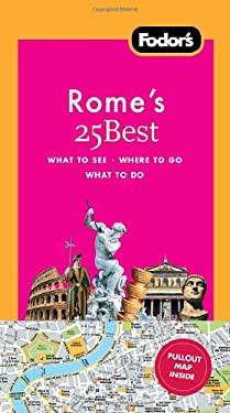 Fodor's Rome's 25 Best 9781400003839