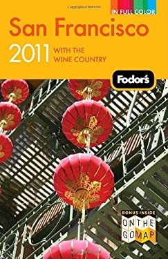 Fodor's San Francisco 2011: With the Wine Country 9781400004744