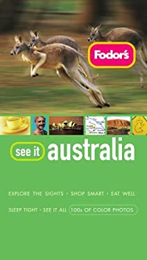 Fodor's See It Australia, 2nd Edition 9781400016990