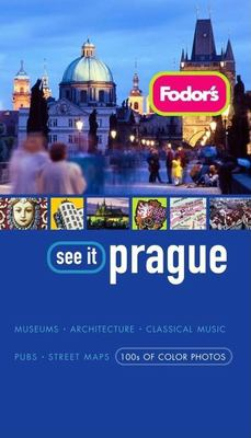 Fodor's See It Prague 9781400006939