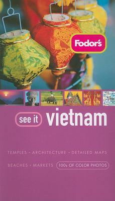 Fodor's See It Vietnam 9781400018499