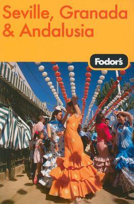 Fodor's Seville, Granada & Andalusia 9781400018680