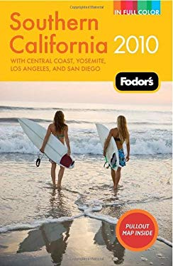 Fodor's Southern California: With Central Coast, Yosemite, Los Angeles, and San Diego [With Pullout Map] 9781400009015