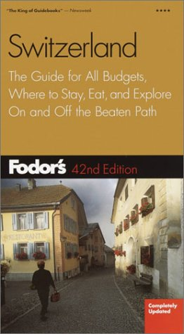 Fodor's Switzerland, 42nd Edition: The Guide for All Budgets, Where to Stay, Eat, and Explore on and Off the Beaten Path 9781400010639