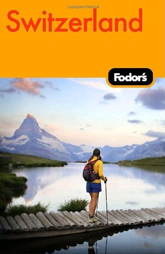 Fodor's Switzerland, 44th Edition 9781400017829