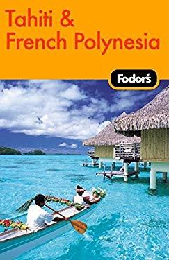 Fodor's Tahiti & French Polynesia 9781400006830