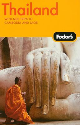 Fodor's Thailand: With Side Trips to Cambodia & Laos 9781400017447