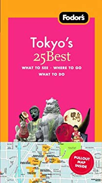 Fodor's Tokyo's 25 Best [With Pull-Out Map] 9781400018864