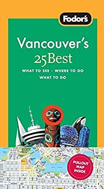 Fodor's Vancouver's 25 Best 9781400004478