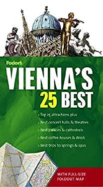 Fodor's Vienna's 25 Best [With Map] 9781400016396